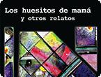 Lectura del libro: 'Los huesitos de mamá y otros relatos'