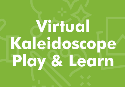 Virtual Kaleidoscope Play & Learn