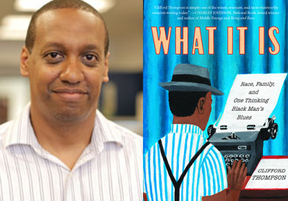 Clifford Thompson and Charles Johnson discuss 'What It Is'
