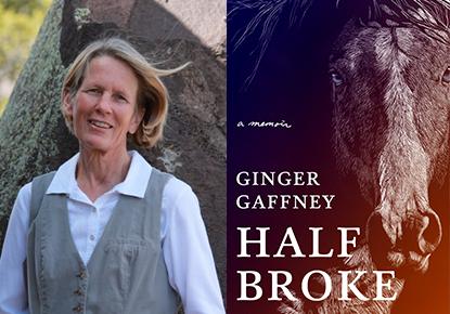 Ginger Gaffney discusses 'Half Broke: A Memoir'
