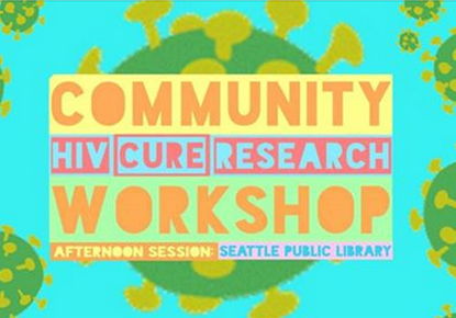 Community HIV Cure Research Workshop - Afternoon Session