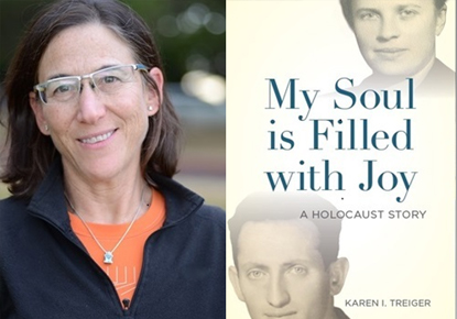 Karen Treiger Discusses 'My Soul Is Filled with Joy: A Holocaust Story'