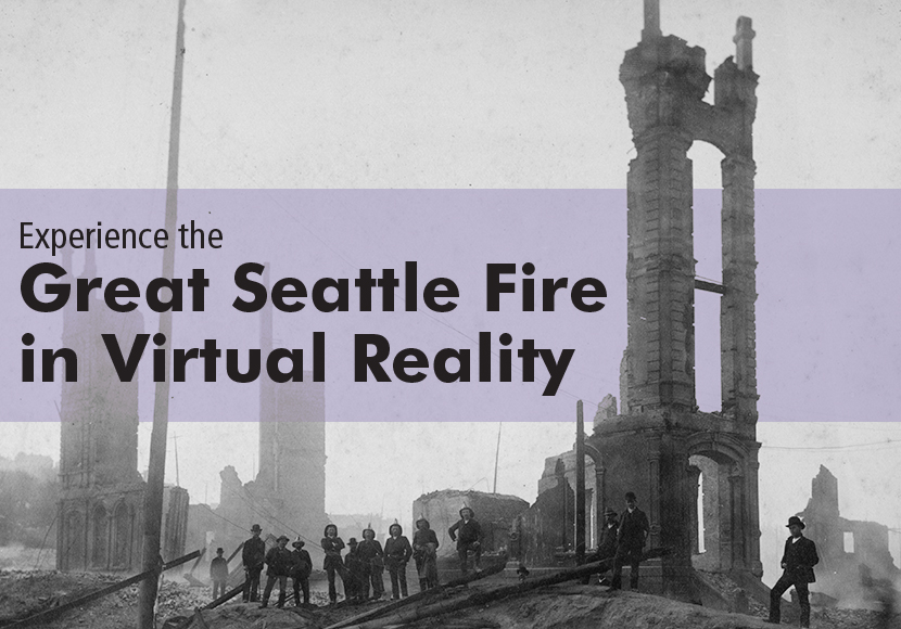 CANCELED - Experience The Great Seattle Fire in Virtual Reality kickoff
