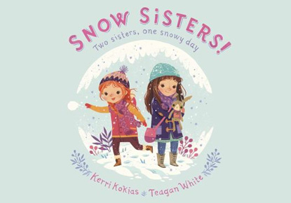 Meet Kerri Kokias, author of  'Snow Sisters!'